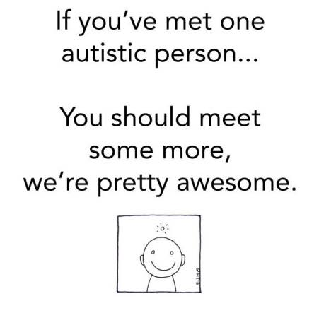 Autistic people are awesome